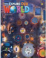Explore Our World 2e Level 6 Student's Book with Online Practice
