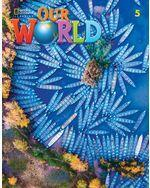 Our World 2e AmE Level 5 Student's Book with Online Practice
