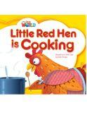Our World 1 (British Edition), Little Red Hen is Cooking - Reader